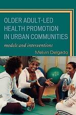 OLDER ADULT-LED HEALTH PROMOTION IN URBAN COMMUNITIES - NEW HARDCOVER BOOK