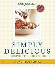Simply Delicious: 245 No-Fuss Recipes--All 8 POINTS or Less - Weight Watchers -