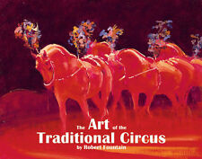 The Art of the Traditional Circus. Book of Circus Horses, Clowns, Lions
