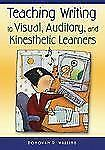 Teaching Writing to Visual, Auditory and Kinesthetic Learners Donovan R Wall NEW