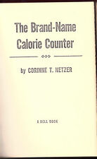 VINTAGE~THE BRAND-NAME CALORIE COUNTER BOOK~C. NETZER~1969~HB~165 PGS~VG