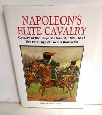 BOOK Napoleon's Elite Cavalry Cavalry of the Imperial Guard 1804-1815 Rousselot