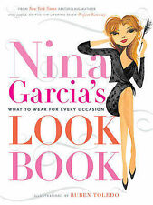 Nina Garcia's Look Book: What to Wear for Every Occasion by Nina Garcia 2010