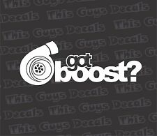 Got boost? sticker JDM outdoor car truck suv stance vinyl decal racing drift