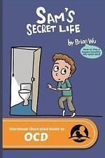 SIGuides: Sam's Secret Life : The Storybook Illustrated Guide to OCD by Brian...