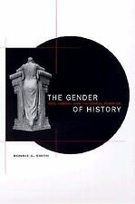 The Gender of History: Men, Women, and Historical Practice by Smith, Bonnie G.