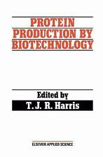 Protein Production by Biotechnology (Elsevier Applied Biotechnology)-ExLibrary