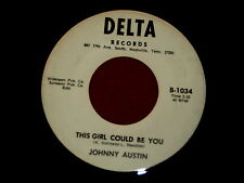 JOHNNY AUSTIN~THIS GIRL COULD BE YOU~BOPPER~RARE~HER BODY'S JUST AS ~ COUNTRY 45