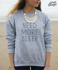 * Need More Sleep Jumper Sweater Top Tumblr Fashion Funny Hipster Fangirl *