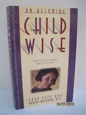 On Becoming Childwise: Parenting Your Child From Three to Seven by Gary Ezzo