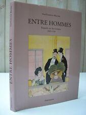 ENTRE HOMMES regards sur les femmes 1880-1930 par G. Racine 1994