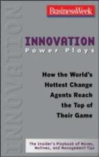 Innovation Power Plays: How the World's Hottest Change Agents Reach th-ExLibrary