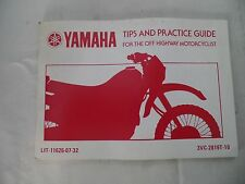 OEM YAMAHA TIPS AND PRACTICE GUIDE FOR THE OFF HWY MOTORCYCLIST LIT-11626-07-32