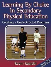 Learning by Choice in Secondary Physical Education: Creating a Goal-Di-ExLibrary