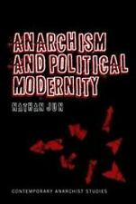 Anarchism and Political Modernity (Contemporary Anarchist Studies)
