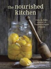 The Nourished Kitchen : Farm-to-Table Recipes for the Traditional Foods...