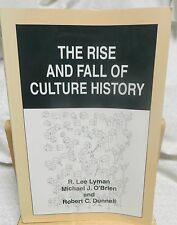 The Rise and Fall of Culture History by Lyman R. Lee