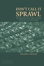 Don't Call It Sprawl: Metropolitan Structure in the 21st Century-ExLibrary