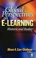 Global Perspectives on E-Learning : Rhetoric and Reality (2005, Hardcover)