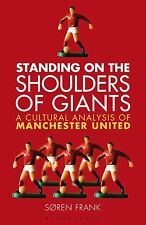 Standing on the Shoulders of Giants - A Cultural Analysis of Manchester United