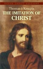 Dover Thrift Editions Ser.: The Imitation of Christ by Thomas à Kempis (2003,...