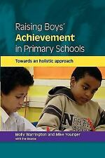 Raising Boys' Achievement in Primary Schools : Towards and Holistic Approach...
