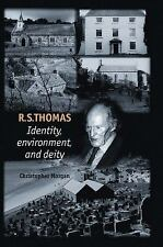 R. S. Thomas : Identity, Environment, Deity by Christopher Morgan (2009,...
