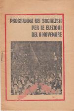 PROPAGANDA SOCIALISTA PROGRAMMA DEI SOCIALISTI PER LE ELEZIONI DEL 6 NOVEMBRE