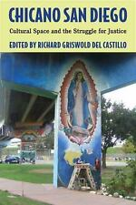 Chicano San Diego: Cultural Space and the Struggle for Justice