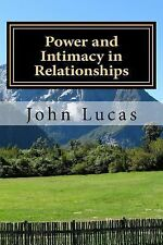 Power and Intimacy in Relationships The Balanced Formula for Success Lucas