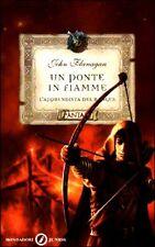 Un ponte in fiamme. L'apprendista del ranger - di John Flanagan - Ed. Mondadori