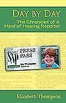 Day by Day: The Chronicles of a Hard of Hearing Reporter (Deaf Lives Series, Vol