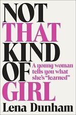 "VG, Not That Kind of Girl: A Young Woman Tells You What She's ""Learned"", Dunham,"