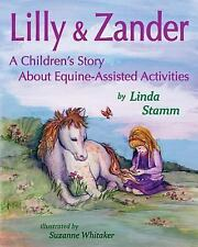 Lilly and Zander : A Children's Story about Equine-Assisted Activities by...