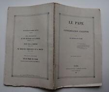 VALORI Vicomte De: Le Pape et la confédération Italienne. Paris, Douniol, 1860.