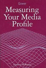 Measuring Your Media Profile by Dermot McKeone (1996, Hardcover)