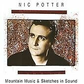 NIC POTTER - MOUNTAIN MUSIC & SKETCHES IN SOUND