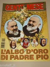 GENTE MESE=1995/5=PADRE PIO=ALBO D'ORO=TESTIMONIANZE=ANEDOTTI=VITA SANTO=