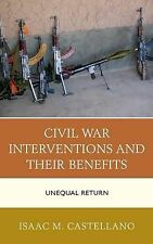 Civil War Interventions and Their Benefits: Unequal Return, Castellano, Isaac M.