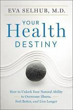 Your Health Destiny: How to Unlock Your Natural Ability to Overcome Illness, Fee