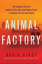 Animal Factory: The Looming Threat of Industrial Pig, Dairy, and Poultry Farms t