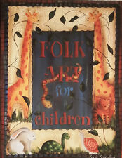 Folk Art For Children By Susie Saunders Walls Furniture Decor Tole Painting Book