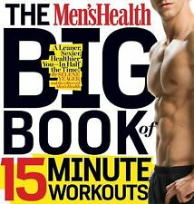 The Men's Health Big Book of 15-Minute Workouts: A Leaner, Stronger Body--in 15