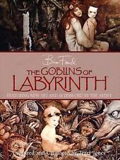 The Goblins of Labyrinth by Brian Froud and Terry Jones (2006, Hardcover,...