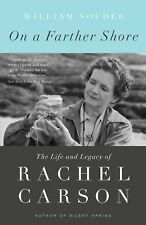 On a Farther Shore: The Life and Legacy of Rachel Carson, Author of Silent Spri