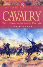 Ellis, John Cavalry: The History of Mounted Warfare (Military Classics (Harper))