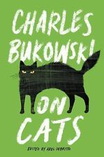 On Cats by Charles Bukowski (2015, Hardcover)
