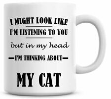 I'M THINKING ABOUT MY CAT Novelty/Funny Printed Coffee/Tea Mug Gift/Present O684