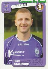119 FLORIAN MAURICE FRANCE FC.ISTRES RC.CELTA STICKER FOOT 2005 PANINI