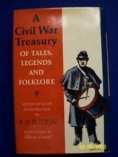 A Civil War Treasury of Tales, Legends And Folklore edited by B. A. Botkin